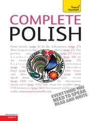 Complete Polish Beginner to Intermediate Course - Learn to read, write, speak and understand a new language with Teach Yourself ebook by Nigel Gotteri,Joanna Michalak-Gray,Joanna Micha