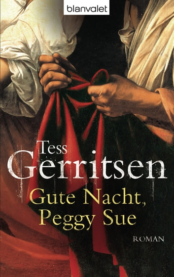 Gute Nacht, Peggy Sue - Roman ebook by Tess Gerritsen