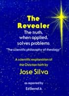 The Revealer ebook by Jose Silva