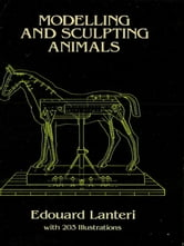 Modelling and Sculpting Animals ebook by Edouard Lanteri
