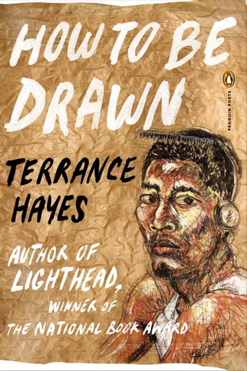 How to Be Drawn ebook by Terrance Hayes