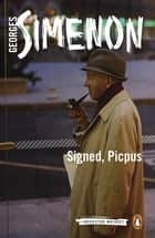 Signed, Picpus ebook by Georges Simenon, David Coward