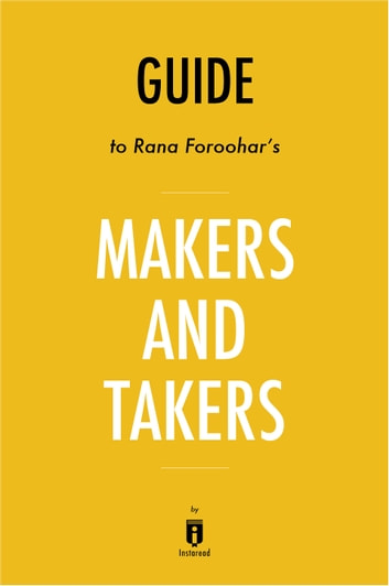 Guide to Rana Foroohar's Makers and Takers by Instaread ebook by Instaread