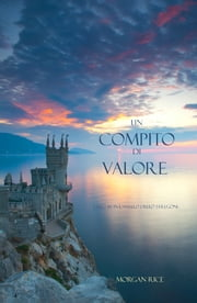 Un Compito Di Valore ebook by Morgan Rice