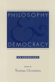 Philosophy and Democracy - An Anthology ebook by Thomas Christiano