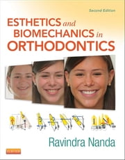 Esthetics and Biomechanics in Orthodontics ebook by Ravindra Nanda