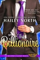 The Billionaire - The Second Chance Room, #2 ebook by Hailey North