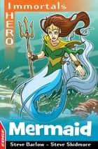 EDGE: I HERO: Immortals: Mermaid ebook by Steve Barlow, Steve Skidmore