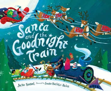 Santa and the Goodnight Train ebook by June Sobel