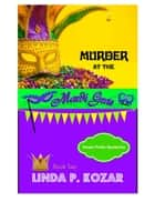 Murder at the Mardi Gras - Sweet Petite Mysteries, #2 ebook by Linda Kozar