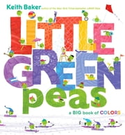 Little Green Peas - A Big Book of Colors (with audio recording) ebook by Keith Baker