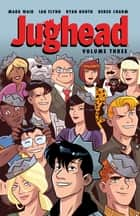 Jughead Vol. 3 eBook by Ryan North, Derek Charm