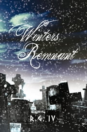 Winters Remnant ebook by R.G. IV