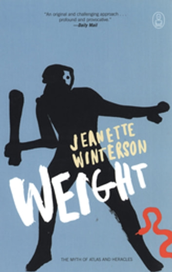 Weight - The Myth of Atlas and Heracles ebook by Jeanette Winterson