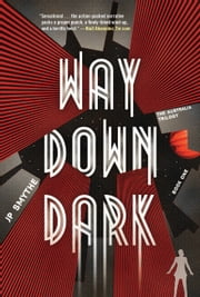 Way Down Dark ebook by J.P. Smythe