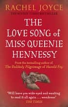 The Love Song of Miss Queenie Hennessy ebook by Rachel Joyce