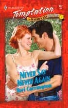 Never Say Never Again ebook by