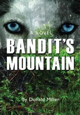 BANDIT'S MOUNTAIN ebook by Donald Miller