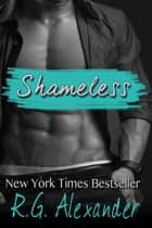 Shameless ebook by R.G. Alexander
