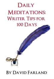 Daily Meditations: Writer Tips for 100 Days ebook by David Farland