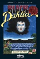 Black Dahlia ebook by Rick Geary