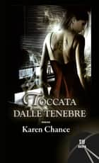 Toccata dalle tenebre ebook by Karen Chance