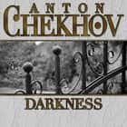 Darkness audiobook by Anton Chekhov