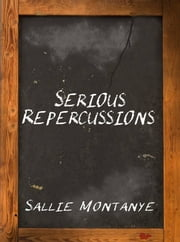 Serious Repercussions ebook by Sallie Montanye