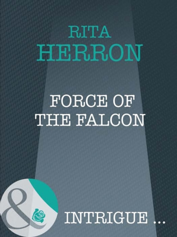 Force of the Falcon (Mills & Boon Intrigue) (Eclipse, Book 22) ebook by Rita Herron
