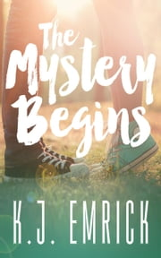 The Mystery Begins - A Connor and Lilly Mystery, #1 ebook by K.J. Emrick