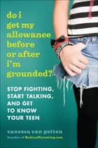 Do I Get My Allowance Before or After I'm Grounded? ebook by Vanessa Van Petten