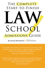 The Complete Start-to-Finish Law School Admissions Guide ebook by Jeremy Shinewald