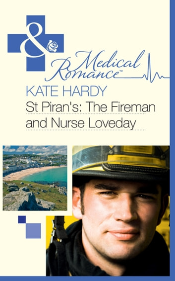 St Piran's: The Fireman and Nurse Loveday (Mills & Boon Medical) (St Piran's Hospital, Book 6) 電子書籍 by Kate Hardy