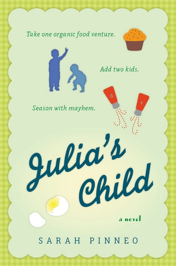 Julia's Child - A Novel ebook by Sarah Pinneo