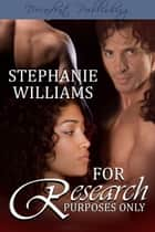 For Research Purposes Only ebook by Stephanie Williams