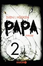 Papa 2 - Serial Teil 2 ebook by Sven Hüsken