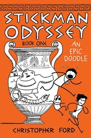 Stickman Odyssey, Book 1 - An Epic Doodle ebook by Christopher Ford,Christopher Ford