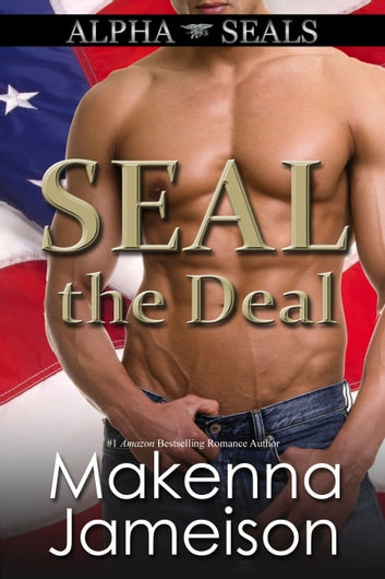 SEAL the Deal ebook by Makenna Jameison