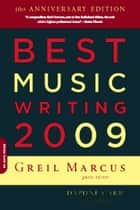 Best Music Writing 2009 ebook by Greil Marcus, Daphne Carr