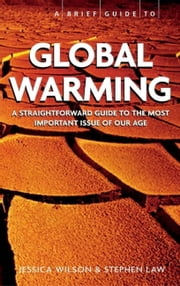 A Brief Guide - Global Warming ebook by Stephen Law,Jessica Wilson