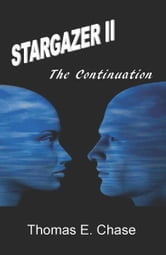 Stargazer II: The Continuation ebook by Thomas E Chase