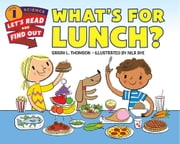 What's for Lunch? ebook by Nila Aye, Sarah L. Thomson