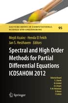 Spectral and High Order Methods for Partial Differential Equations - ICOSAHOM 2012 ebook by Mejdi Azaïez,Henda El Fekih,Jan S. Hesthaven