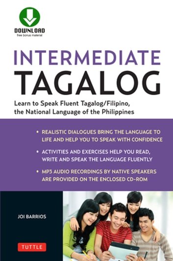 Intermediate Tagalog - Learn to Speak Fluent Tagalog (Filipino), the National Language of the Philippines (Downloadable material included) ebook by Joi Barrios