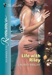 Life With Riley ebook by Laurey Bright