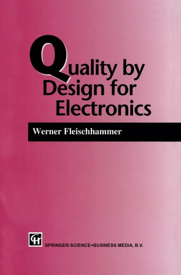 Quality by Design for Electronics ebook by W. Fleischammer