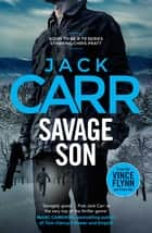 Savage Son - James Reece 3 ebook by Jack Carr