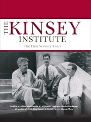 The Kinsey Institute - The First Seventy Years ebook by Judith A. Allen, Hallimeda E. Allinson, Andrew Clark-Huckstep,...