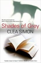 Shades of Grey ebook by Clea Simon