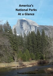 America's National Parks At a Glance ebook by Thomas Crochetiere